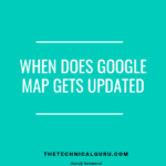 How Often Does Google Map Update